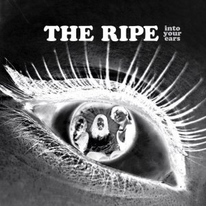 The Ripe 'Into Your Ears' LP